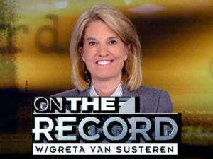 greta van susteren on the record